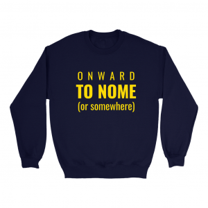Onward To Nome Regular Sweatshirt