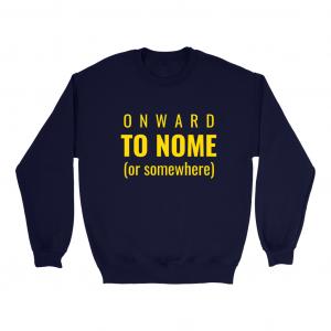 Onward To Nome Regular Sweatshirt