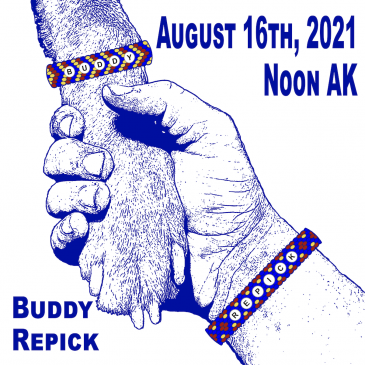"""A graphic of a human hand holding a dog paw. On each wrist is a """"friendship bracelet"""" with letters that read Buddy Re-pick together. Text says, August 16th, 2021 Noon AK"""